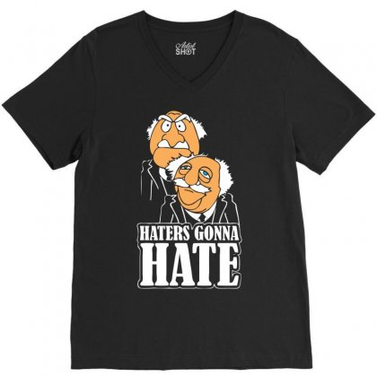 Haters Gonna Hate V-neck Tee Designed By Chilistore