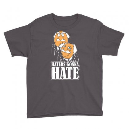 Haters Gonna Hate Youth Tee Designed By Chilistore