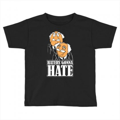 Haters Gonna Hate Toddler T-shirt Designed By Chilistore