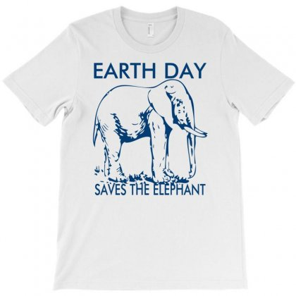Earth Day Saves The Elephant T-shirt Designed By Ditreamx