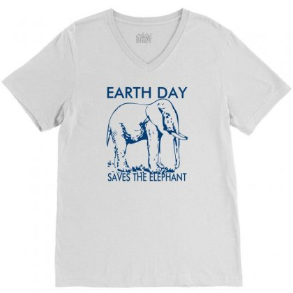 Earth Day Saves The Elephant V-neck Tee Designed By Ditreamx