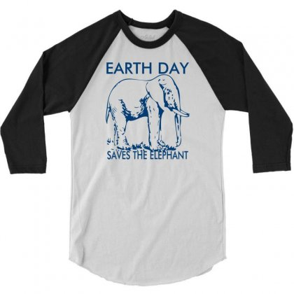 Earth Day Saves The Elephant 3/4 Sleeve Shirt Designed By Ditreamx