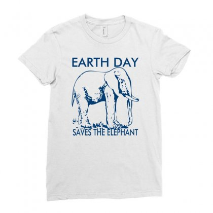 Earth Day Saves The Elephant Ladies Fitted T-shirt Designed By Ditreamx