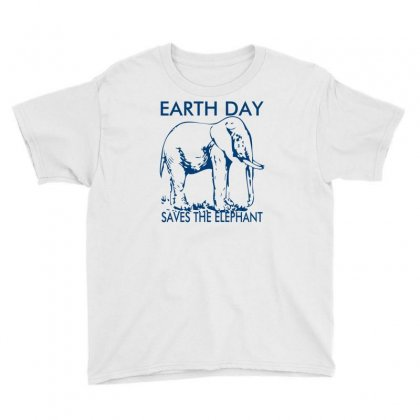 Earth Day Saves The Elephant Youth Tee Designed By Ditreamx