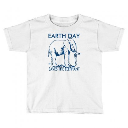 Earth Day Saves The Elephant Toddler T-shirt Designed By Ditreamx
