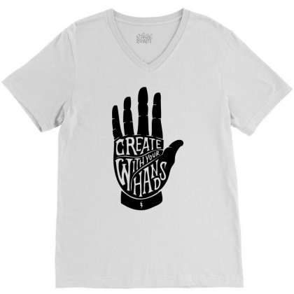 Create With Your Hands V-neck Tee Designed By Mdk Art