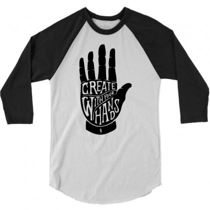 Create With Your Hands 3/4 Sleeve Shirt Designed By Mdk Art