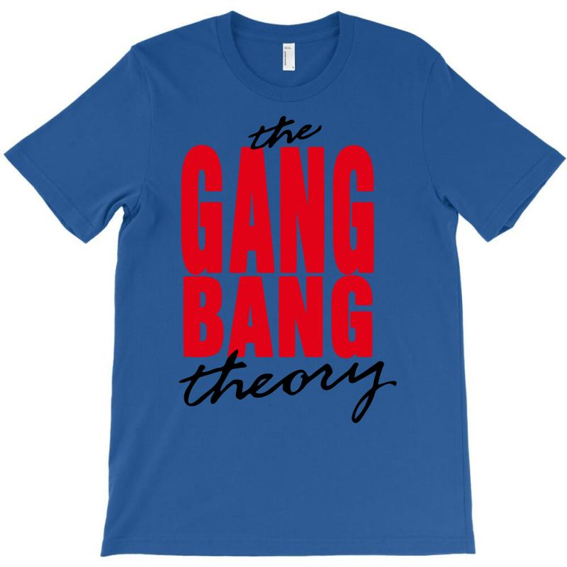 The Gang Bang Theory T-shirt | Artistshot