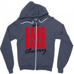 the gang bang theory Zipper Hoodie | Artistshot