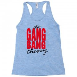 the gang bang theory Racerback Tank | Artistshot