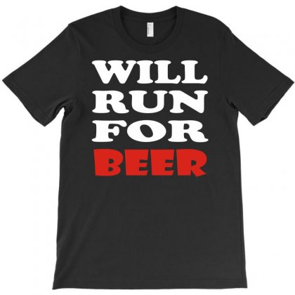 Will Run For Beer T-shirt Designed By Apuy
