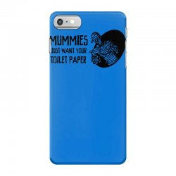 low priced 9d0d8 75fbb Custom Mummies Just Want Your Toilet Paper Iphone 7 Plus Case By ...