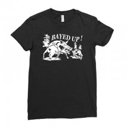 bayed up Ladies Fitted T-Shirt | Artistshot