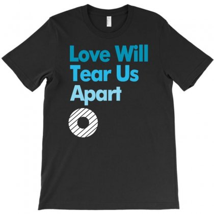 Love Will Never Tear Us Apart T-shirt Designed By Thesamsat