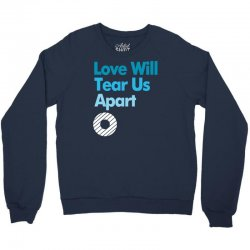 Love Will Never Tear Us Apart Crewneck Sweatshirt | Artistshot