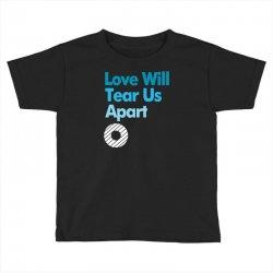 Love Will Never Tear Us Apart Toddler T-shirt   Artistshot
