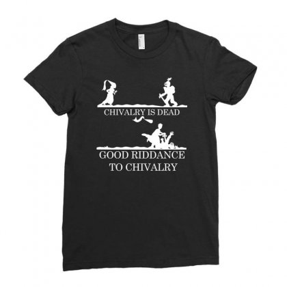 Chivalry Is Dead Ladies Fitted T-shirt Designed By Specstore