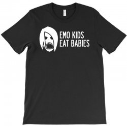 Emo Kids Eat Babies T-Shirt | Artistshot