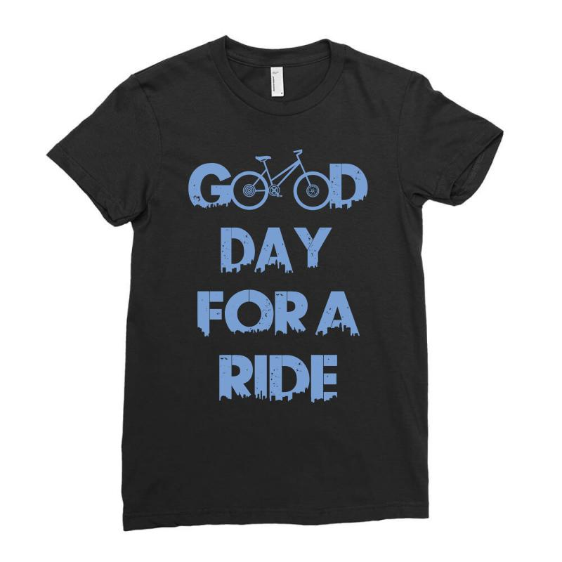 367c44bba Custom Good Day For A Ride Ladies Fitted T-shirt By Thesamsat ...