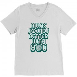 music sounds better with you V-Neck Tee | Artistshot