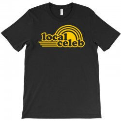 local celeb T-Shirt | Artistshot