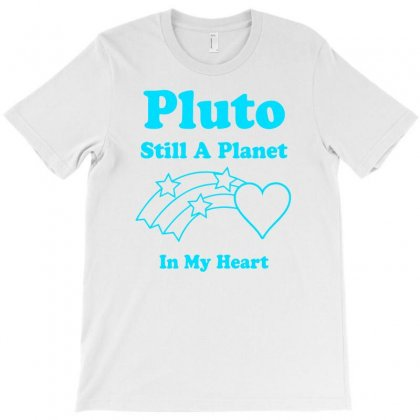 Pluto Still A Planet In My Heart T-shirt Designed By Specstore