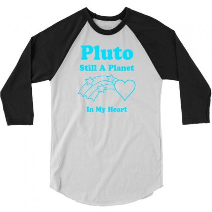Pluto Still A Planet In My Heart 3/4 Sleeve Shirt Designed By Specstore