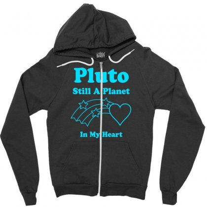 Pluto Still A Planet In My Heart Zipper Hoodie Designed By Specstore