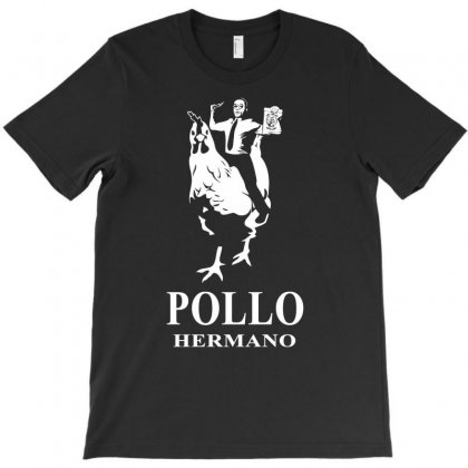 Pollo Hermano T-shirt Designed By Thesamsat