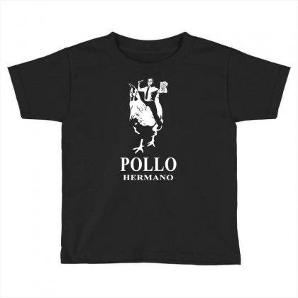 Pollo Hermano Toddler T-shirt Designed By Thesamsat