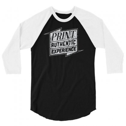 Print Is An Authentic Experience 3/4 Sleeve Shirt Designed By Buckstore