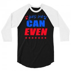 Yes We Can Even 3/4 Sleeve Shirt | Artistshot