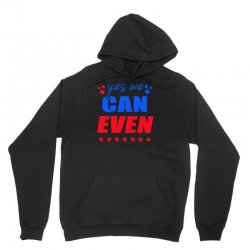 Yes We Can Even Unisex Hoodie | Artistshot