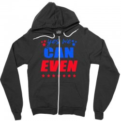Yes We Can Even Zipper Hoodie | Artistshot