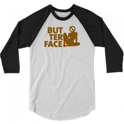 Butter Face 3/4 Sleeve Shirt Designed By Ditreamx