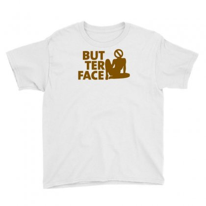 Butter Face Youth Tee Designed By Ditreamx