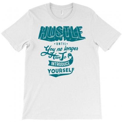 Hustle Game T-shirt Designed By Ditreamx