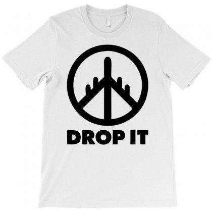 Drop It T-shirt Designed By Ditreamx