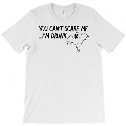 You Cant Scare Me I Am Drunk T-shirt Designed By Ditreamx