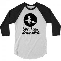 yes i can drive stick 3/4 Sleeve Shirt | Artistshot