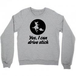 yes i can drive stick Crewneck Sweatshirt | Artistshot