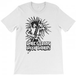Wrestling With Words T-Shirt | Artistshot