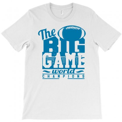 The Big Game World T-shirt Designed By Ditreamx