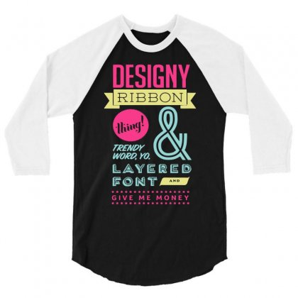 Designy Ribon Thing And Trendy Word You 3/4 Sleeve Shirt Designed By Buckstore