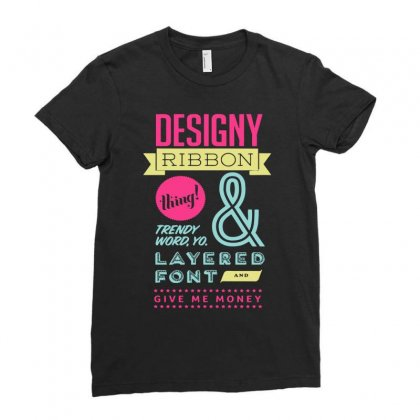 Designy Ribon Thing And Trendy Word You Ladies Fitted T-shirt Designed By Buckstore
