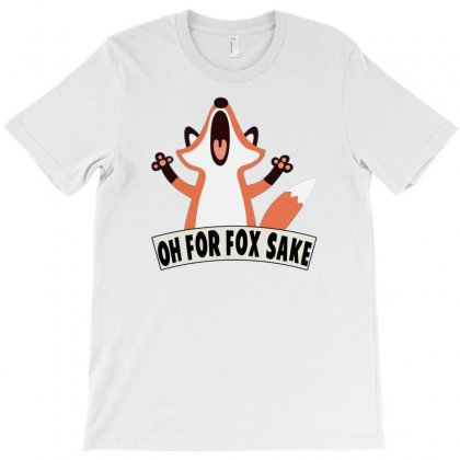 Oh For Fox Sake T-shirt Designed By Thesamsat
