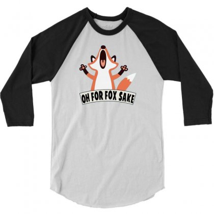 Oh For Fox Sake 3/4 Sleeve Shirt Designed By Thesamsat