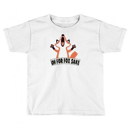 Oh For Fox Sake Toddler T-shirt Designed By Thesamsat