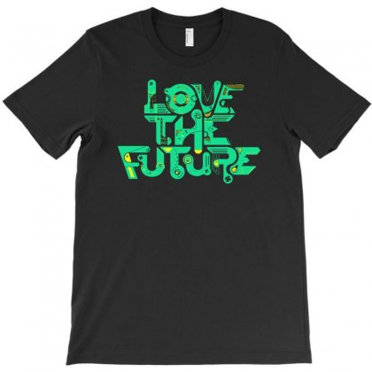 Love The Future T-shirt Designed By Buckstore