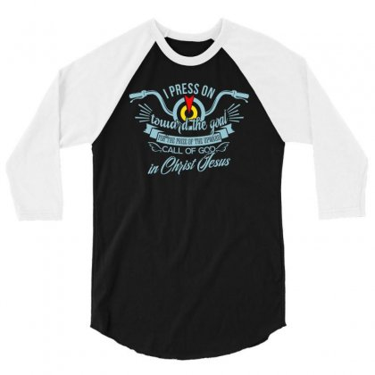 I Pres On To Ward The Goal Call Of God In Christ Jesus 3/4 Sleeve Shirt Designed By Buckstore